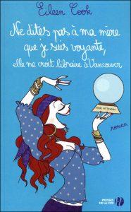 http://www.lapetitechronique.com/wp-content/uploads/2012/01/ne-dites-pas-%C3%A0-ma-mere-que-je-suis-voyante-186x300.jpg