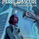 Pierre Obscure, tome 1 : La traversée d'Alzar d'Emma Sha