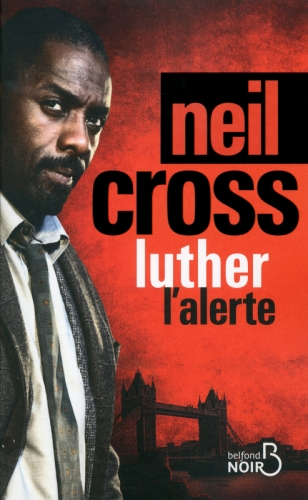Luther : L'alerte Neil Cross