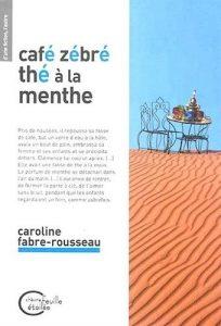Café zébré, thé à la menthe de Caroline Fabre Rousseau